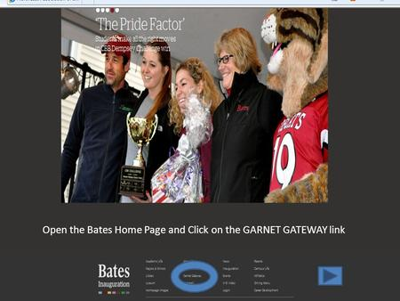 Start on the Bates Home Page Open the Bates Home Page and Click on the GARNET GATEWAY link.