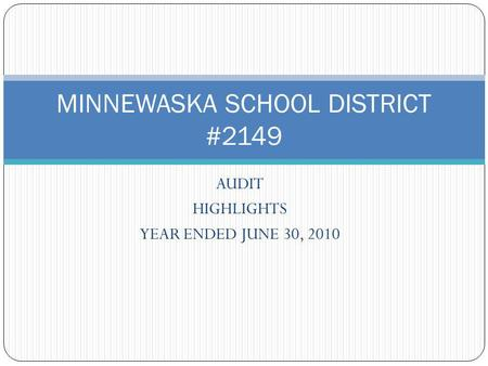 AUDIT HIGHLIGHTS YEAR ENDED JUNE 30, 2010 MINNEWASKA SCHOOL DISTRICT #2149.