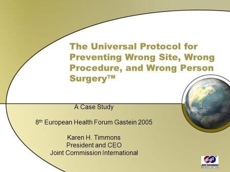 A Case Study 8th European Health Forum Gastein 2005 Karen H. Timmons