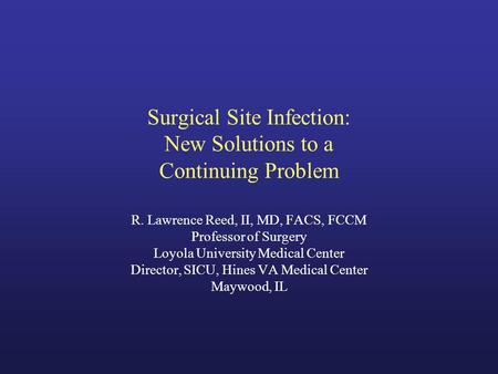 Surgical Site Infection: New Solutions to a Continuing Problem