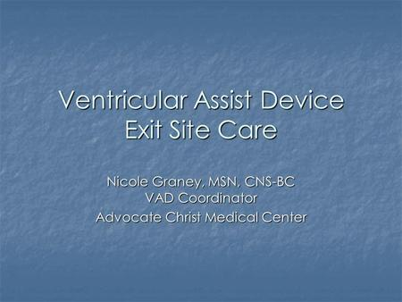 Ventricular Assist Device Exit Site Care