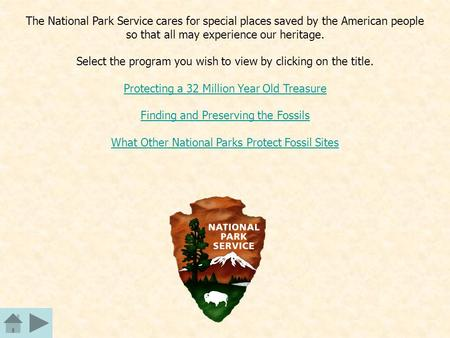 The National Park Service cares for special places saved by the American people so that all may experience our heritage. Select the program you wish to.