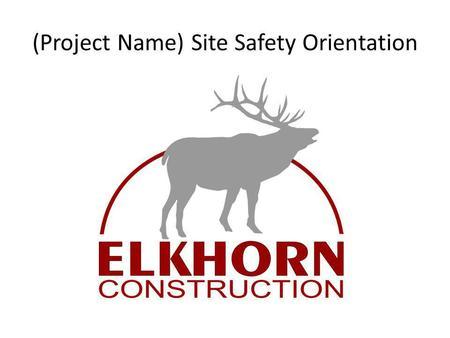 (Project Name) Site Safety Orientation. Family of Companies.