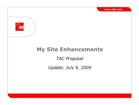 My Site Enhancements TAC Proposal Update: July 9, 2009.