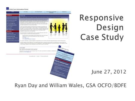 June 27, 2012 Ryan Day and William Wales, GSA OCFO/BDFE.