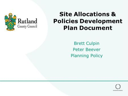 Site Allocations & Policies Development Plan Document Brett Culpin Peter Beever Planning Policy.