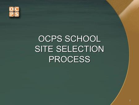 11 OCPS SCHOOL SITE SELECTION PROCESS. 22 SITE SELECTION ADVANCED PLANNING (AP) OCPS PLANNING & GOV. RELATIONS (CHAIR) ORANGE COUNTY PLANNING DEPT. OCPS.