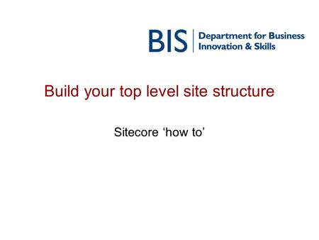 Build your top level site structure Sitecore how to.