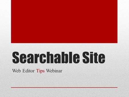 Searchable Site Web Editor Tips Webinar. Search Google Content Violations Video https://www.youtube.com/watch?v=yFxNda5Z4eE By following the guidelines.