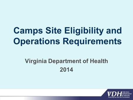 Camps Site Eligibility and Operations Requirements Virginia Department of Health 2014.