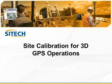 Site Calibration for 3D GPS Operations