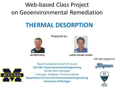 Web-based Class Project on Geoenvironmental Remediation Report prepared as part of course CEE 549: Geoenvironmental Engineering Winter 2013 Semester Instructor: