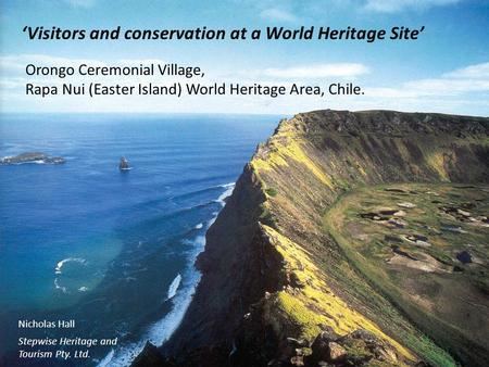 Visitors and conservation at a World Heritage Site Orongo Ceremonial Village, Rapa Nui (Easter Island) World Heritage Area, Chile. Nicholas Hall Stepwise.