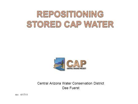 Central Arizona Water Conservation District Dee Fuerst rev. 4/17/11.