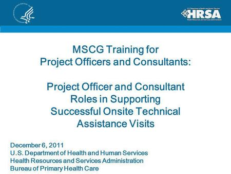 MSCG Training for Project Officers and Consultants: Project Officer and Consultant Roles in Supporting Successful Onsite Technical Assistance Visits December.