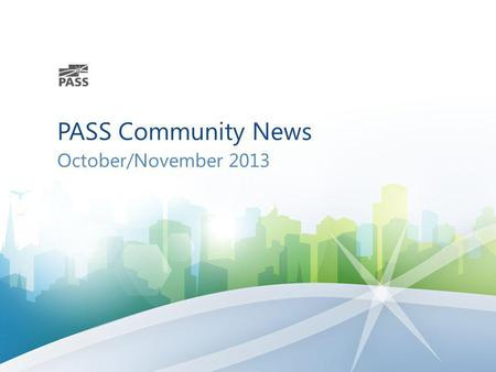 PASS Community News October/November 2013. SQLSaturday Events – Oct/Nov/Dec Upcoming North America Events Upcoming International Events Dec 7#233Washington.