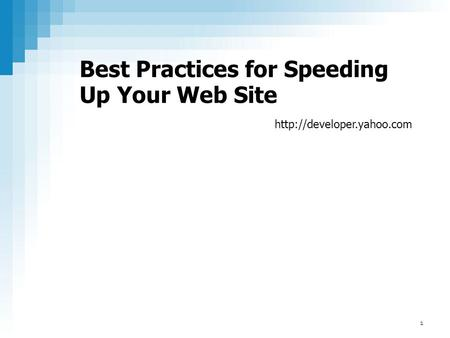 Best Practices for Speeding Up Your Web Site  1.