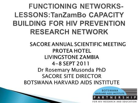 TanZamBo CAPACITY BUILDING FOR HIV PREVENTION RESEARCH NETWORK FUNCTIONING NETWORKS- LESSONS:TanZamBo CAPACITY BUILDING FOR HIV PREVENTION RESEARCH NETWORK.