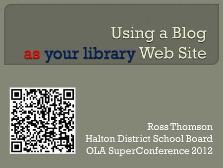 Ross Thomson Halton District School Board OLA SuperConference 2012.