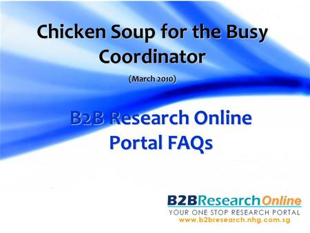Chicken Soup for the Busy Coordinator B2B Research Online Portal FAQs