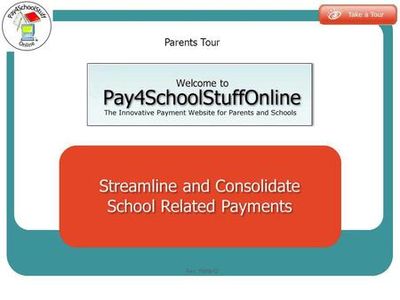 The innovative payment website for parents and schools Parents Tour Rev: 16Mar12.