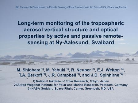 Long-term monitoring of the tropospheric aerosol vertical structure and optical properties by active and passive remote- sensing at Ny-Aalesund, Svalbard.