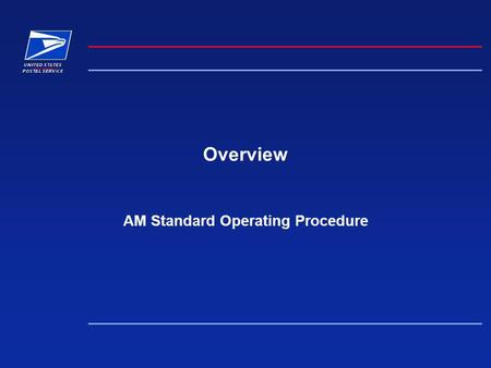 Overview AM Standard Operating Procedure. AM SOP Overview2 Why Do Anything? - Volume Trends.