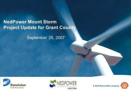 NedPower Mount Storm Project Update for Grant County September 25, 2007.