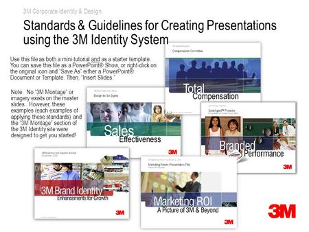 3M Identifier – e.g., 3M Corporate Communications (16 pt. Arial Narrow) Space for 3M Montage © 3M 2007. All Rights Reserved. Note: No 3M Montage or imagery.