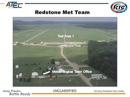 US Army Redstone Test Center UNCLASSIFIED Redstone Met Team.