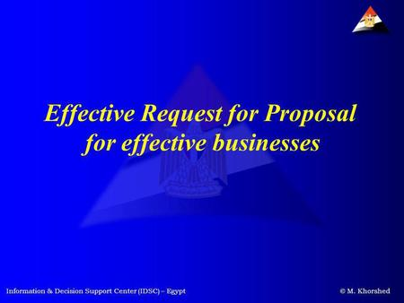 Information & Decision Support Center (IDSC) – Egypt © M. Khorshed Effective Request for Proposal for effective businesses.