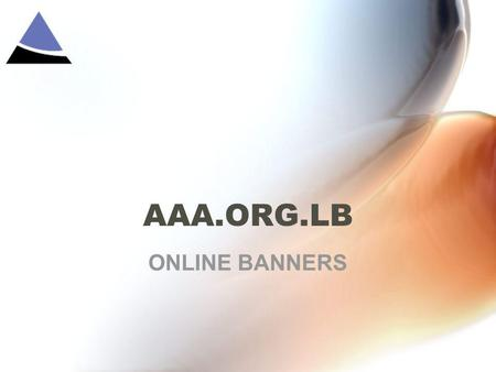 AAA.ORG.LB ONLINE BANNERS. Overview Find in the following slides the aaa.org.lb advertising specs, spaces, sections, prices and duration 1.Top Banner.