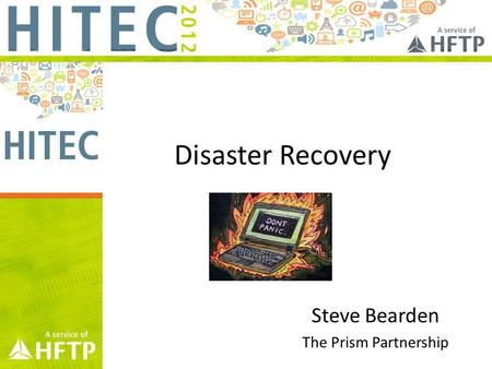 Disaster Recovery Steve Bearden The Prism Partnership.