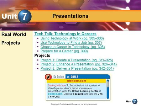 Unit Presentations Unit Tech Talk: Technology in Careers Using Technology at Work (pg. 305–306) Use Technology to Find a Job (pg. 307) Choose a Career.