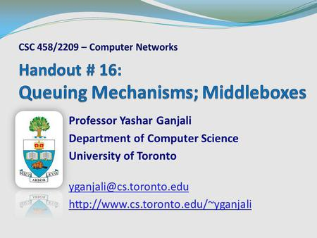 Professor Yashar Ganjali Department of Computer Science University of Toronto