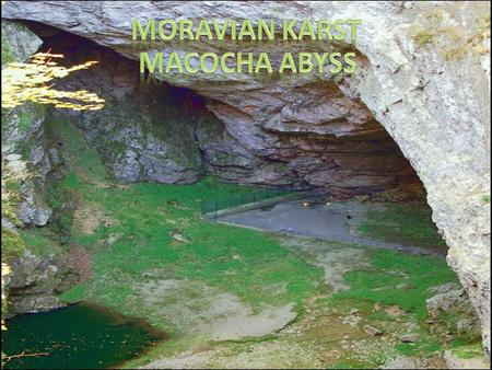 Famous Macocha Abyss is more than 138 m deep and it is the biggest gorge of its kind in the Czech Republic and even in the Central Europe. The upper part.
