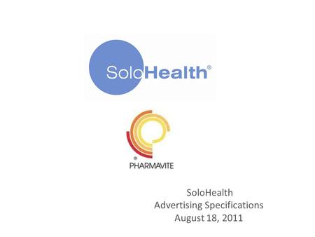 SoloHealth Advertising Specifications August 18, 2011.