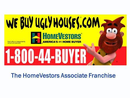 The HomeVestors Associate Franchise. ® The Economy 401Ks Layoffs Credit Crisis Government Help?