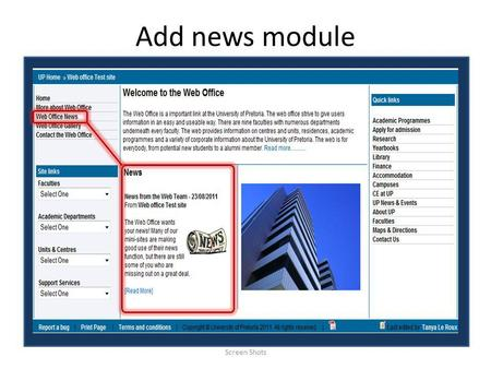 Add news module Screen Shots. Add news module Screen Shots Login to the admin tool and open your default page (home page). To add a news module, you will.
