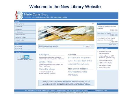 Welcome to the New Library Website. The website has been revised to offer: Quick catalogue access to diverse resources and archives in the library Awareness.
