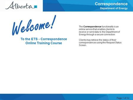 Page 1 of 12 To the ETS - Correspondence Online Training Course Welcome The Correspondence functionality is an online service that enables clients to receive.
