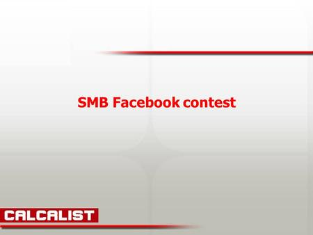SMB Facebook contest. Stage 1 We posted on the Calcalist Facebook account an application of surfers' contents. Stage 2 We urged SMB with Facebook accounts.