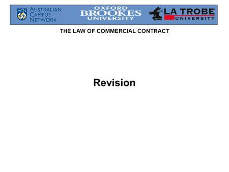 THE LAW OF COMMERCIAL CONTRACT Revision. THE LAW OF COMMERCIAL CONTRACT Terms implied by Legislation 3 Acts that imply terms in a contract Criteria for.