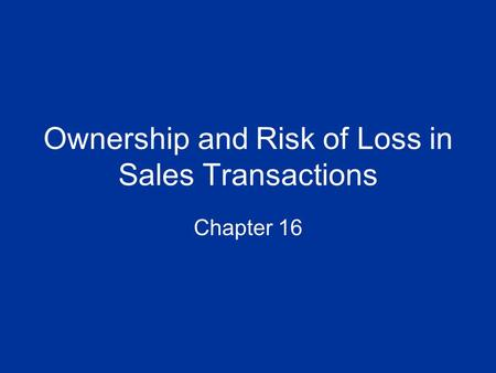 Ownership and Risk of Loss in Sales Transactions