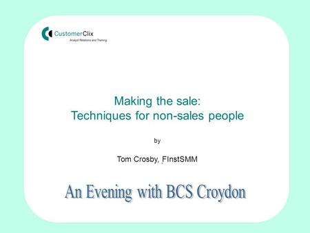 Making the sale: Techniques for non-sales people by Tom Crosby FISMM Tom Crosby, FInstSMM.