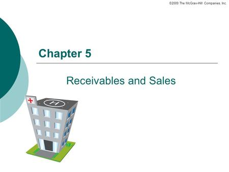 ©2009 The McGraw-Hill Companies, Inc. Chapter 5 Receivables and Sales.