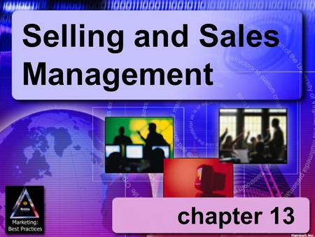 Chapter 13 Selling and Sales Management Harcourt, Inc.