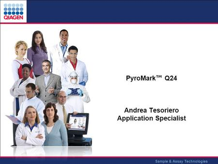 Sample & Assay Technologies PyroMark Q24 Andrea Tesoriero Application Specialist.
