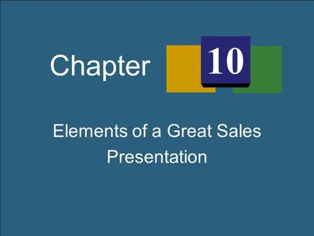 Elements of a Great Sales Presentation Chapter 10.