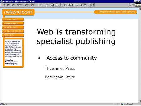Web is transforming specialist publishing Access to community Thoemmes Press Barrington Stoke.
